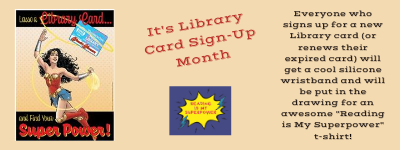 400X150  Website It's Library Card Sign-up Month.png