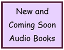 New and Coming Soon Audio Books