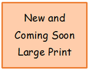 New and Coming Soon Large Print