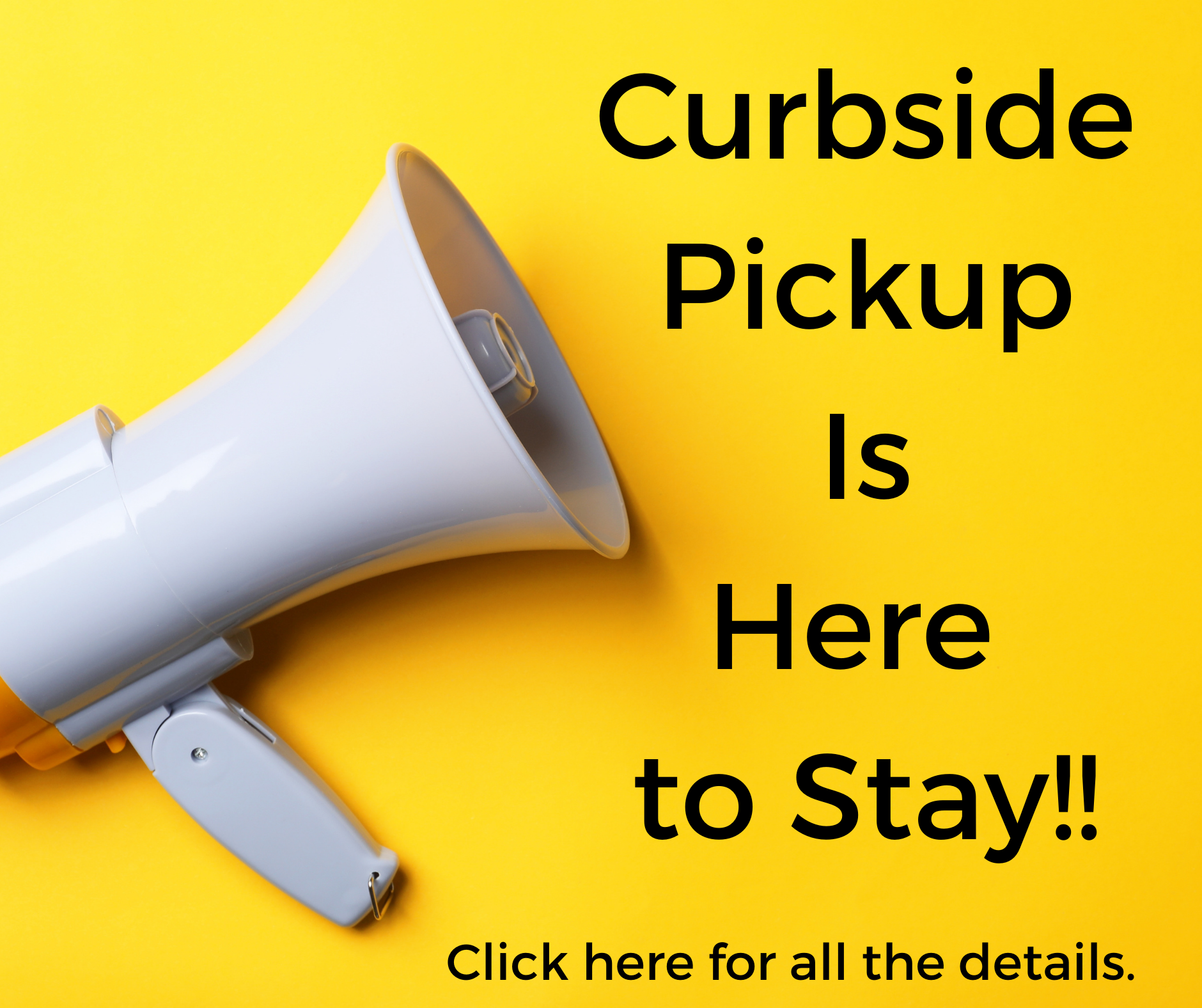 Curbside Pickup Is Here to Stay!.png